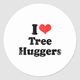 I LOVE TREE HUGGERS.png Round Stickers