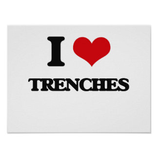 I love Trenches Poster