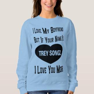 I Love Trey Songz More Sweater Tee Shirt