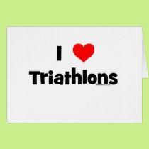 I Love Triathlons Card