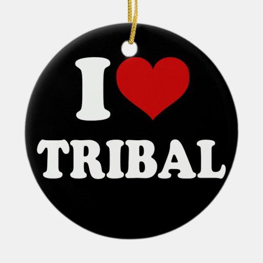 I Love Tribal Ceramic Ornament