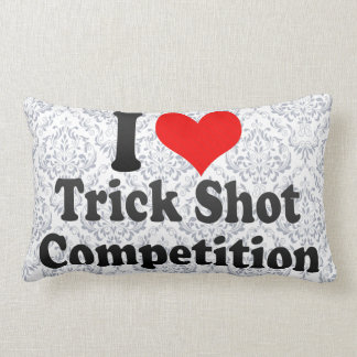 I love Trick Shot Competition Throw Pillow
