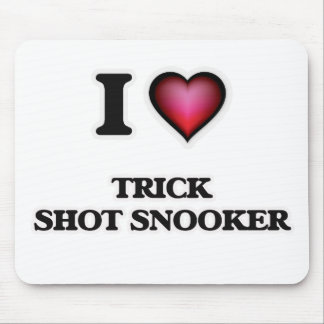 I Love Trick Shot Snooker Mouse Pad