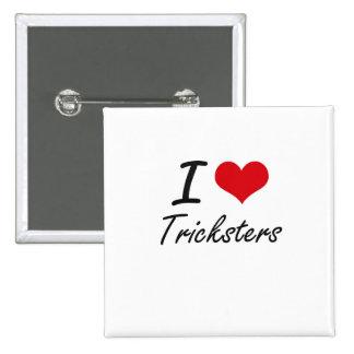 I love Tricksters 2 Inch Square Button