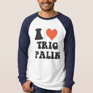 I Love Trig Palin Long Sleeve Mens Shirt