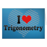 I Love Trigonometry Greeting Card