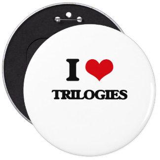 I love Trilogies 6 Inch Round Button