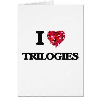 I love Trilogies Greeting Card