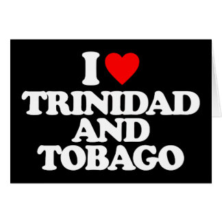 I LOVE TRINIDAD AND TOBAGO GREETING CARDS