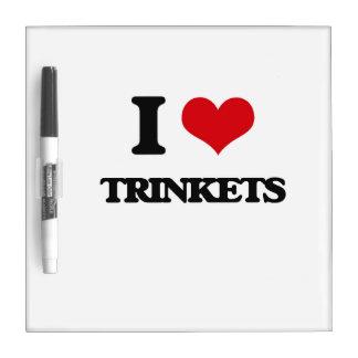 I love Trinkets Dry Erase Board