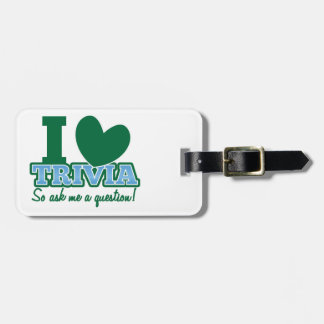 I LOVE Trivia so ask me a Question Bag Tag