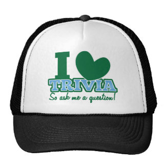 I LOVE Trivia so ask me a Question Trucker Hat