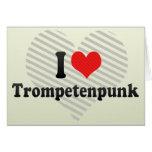 I Love Trompetenpunk Greeting Card