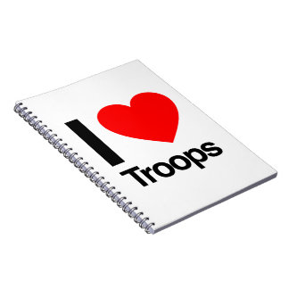 i love troops spiral notebooks