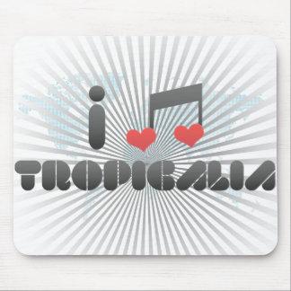 I Love Tropicalia Mouse Pad