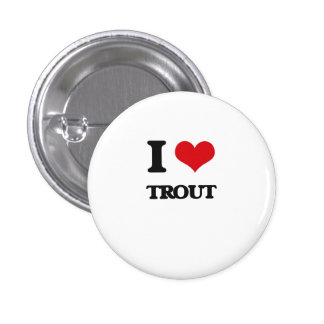 I love Trout 1 Inch Round Button