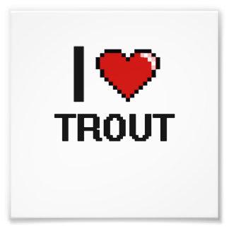 I love Trout Digital Design Photo Print