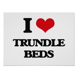 I love Trundle Beds Poster