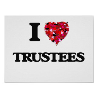 I love Trustees Poster
