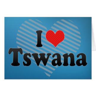 I Love Tswana Card