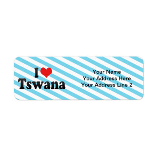 I Love Tswana Label