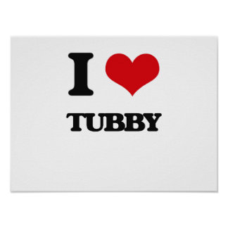 I love Tubby Poster