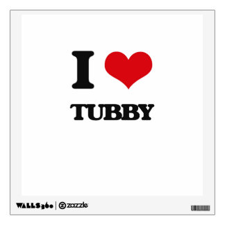 I love Tubby Wall Skins