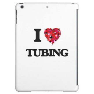 I love Tubing Case For iPad Air