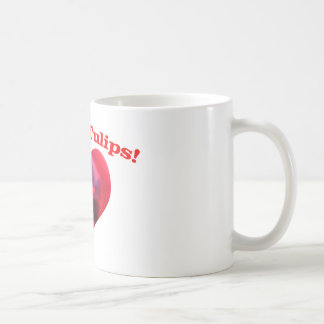 I love Tulips Coffee Mug