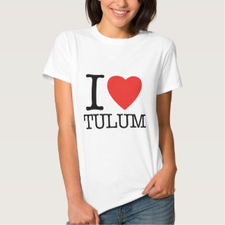 I love Tulum Tee Shirt