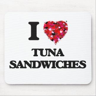 I love Tuna Sandwiches Mouse Pad