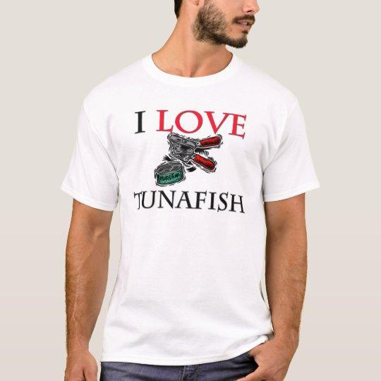 I Love Tunafish T-Shirt