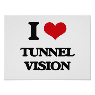 I love Tunnel Vision Poster