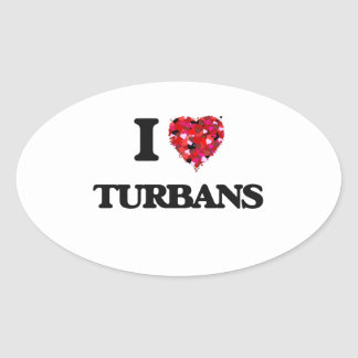 I love Turbans Oval Sticker