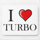 I Love Turbo Mousepads