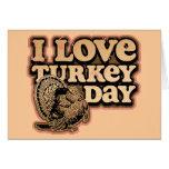 I Love Turkey Day Greeting Card