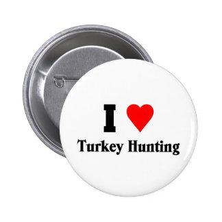 I love Turkey Hunting Pinback Button