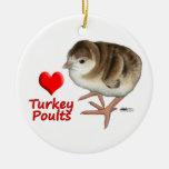 I Love Turkey Poults! Ceramic Ornament