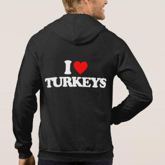 I LOVE TURKEYS HOODY
