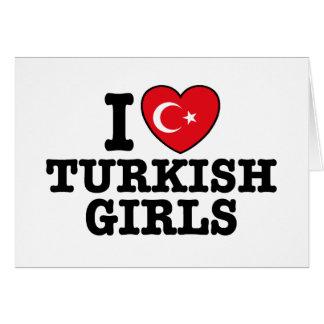 I Love Turkish Girls Card