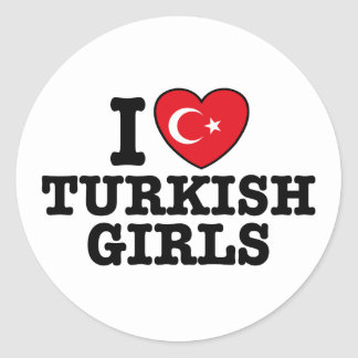 I Love Turkish Girls Classic Round Sticker