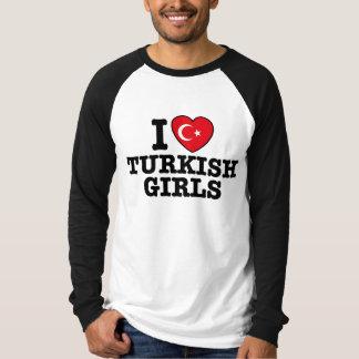 I Love Turkish Girls T Shirt