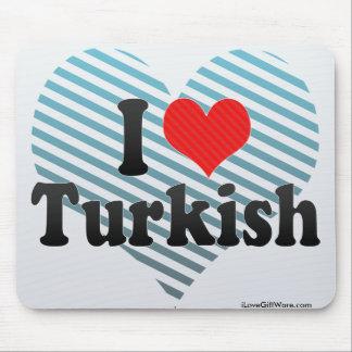 I Love Turkish Mouse Pad
