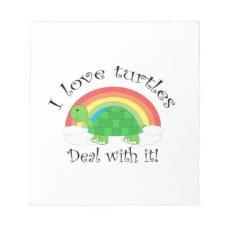 I love turtles deal withit note pads
