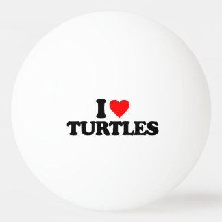 I LOVE TURTLES Ping-Pong BALL