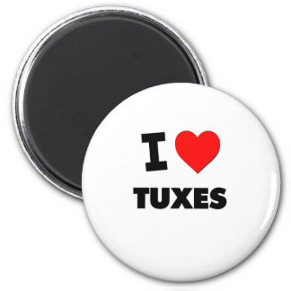 I love Tuxes 2 Inch Round Magnet