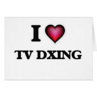 I Love Tv Dxing Card