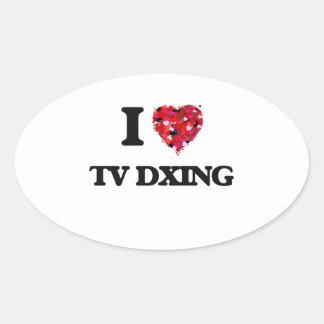 I Love Tv Dxing Oval Sticker