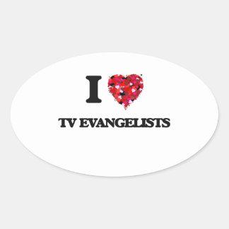I love Tv Evangelists Oval Sticker