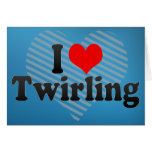 I Love Twirling Greeting Card